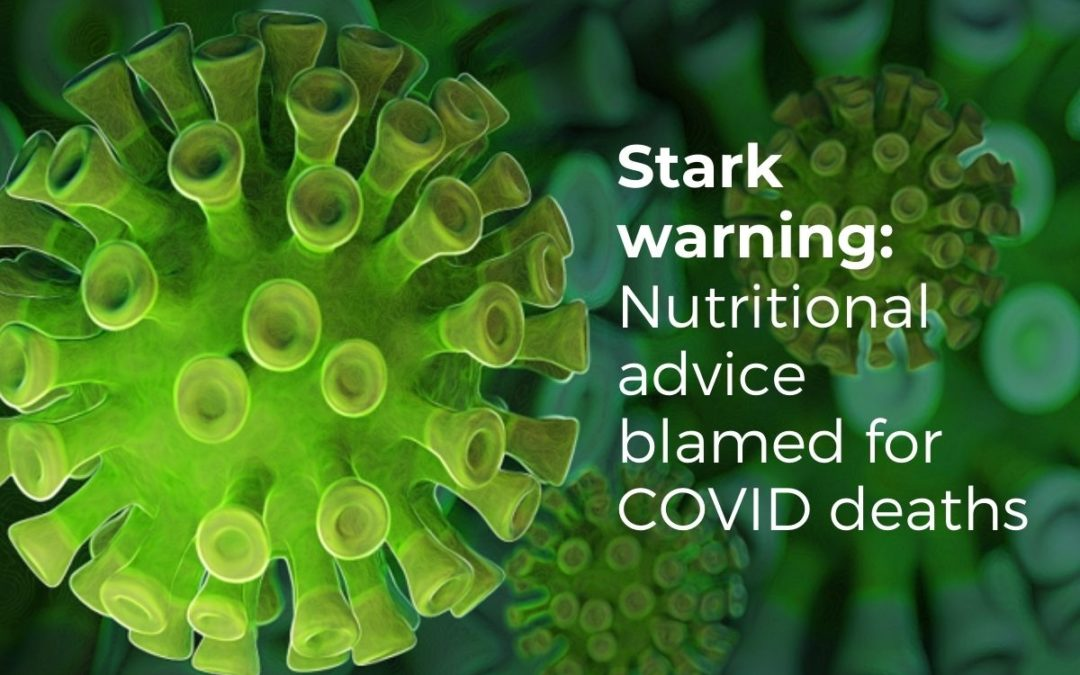 Stark warning: Nutritional advice blamed for COVID deaths